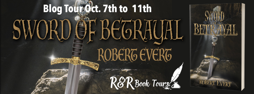 #BlogTour #Excerpt Sword of Betrayal by Robert Evert @btwnthelinespub @RRBookTours1 @Shanannigans81 #SwordofBetrayal #Fantasy #EpicFantasy